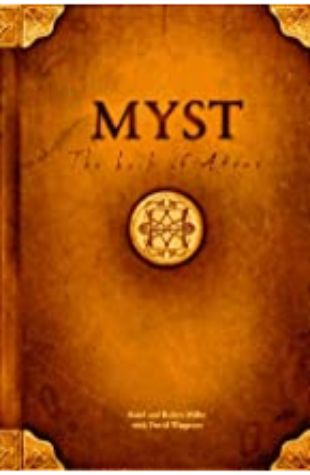 Myst: The Book of Atrus by Rand and Robyn Miller with David Wingrove