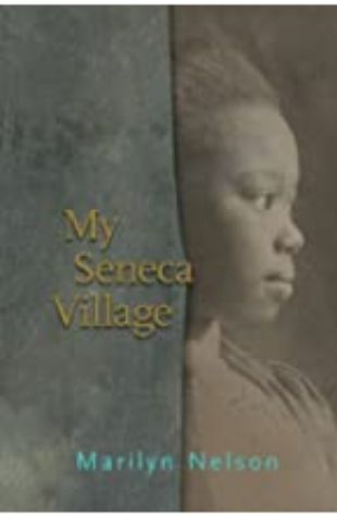 My Seneca Village by Marilyn Nelson
