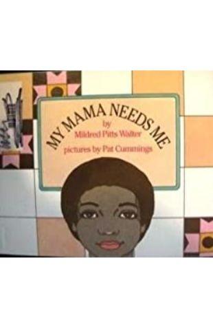 My Mama Needs Me by Pat Cummings