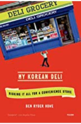 My Korean Deli Ben Ryder Howe