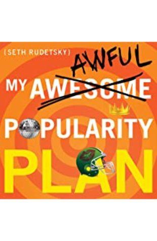 My Awesome/Awful Popularity Plan Seth Rudetsky