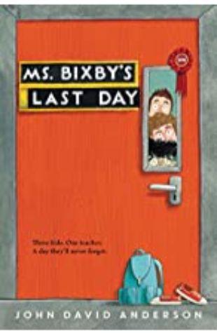 Ms. Bixby's Last Day John David Anderson