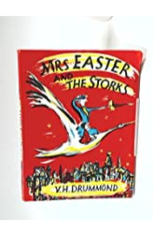 Mrs Easter and the Storks by V. H. Drummond