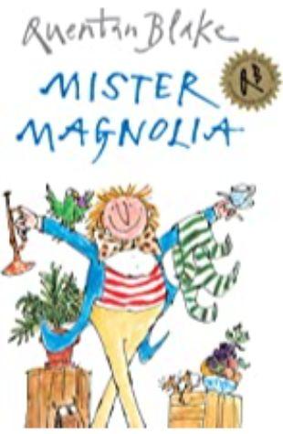Mr Magnolia by Quentin Blake