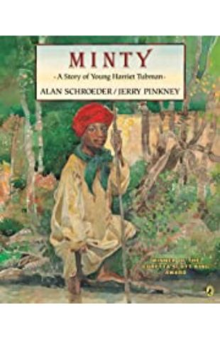 Minty: A Story of Young Harriet Tubman by Jerry Pinkney