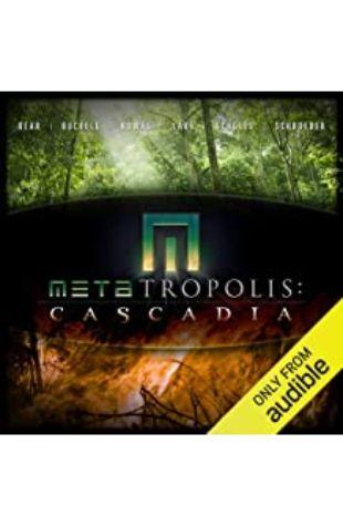 METAtropolis: Cascadia Jay Lake, Mary Robinette Kowal, Elizabeth Bear, Ken Scholes, Karl Schroeder, and Tobias Buckell