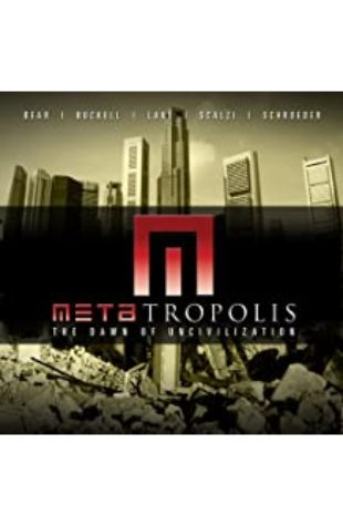Metatropolis John Scalzi, Elizabeth Bear, Jay Lake, Tobias Buckell, and Karl Schroeder