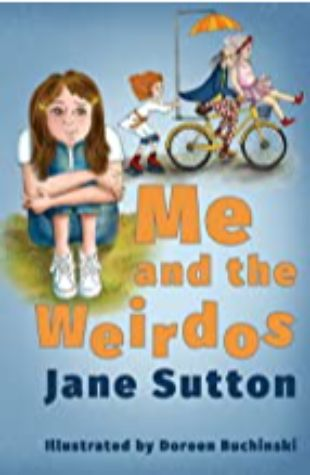 Me and the Weirdos by Jane Sutton