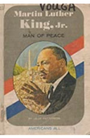Martin Luther King, Jr.: Man of Peace by Lillie Patterson