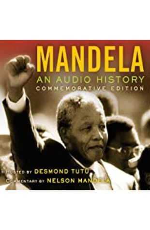 MANDELA: AN AUDIO HISTORY by Nelson Mandela