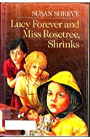 Lucy Forever and Miss Rosetree, Shrinks by Susan Shreve
