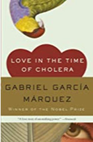Love in the Time of Cholera by Gabriel García Marquez