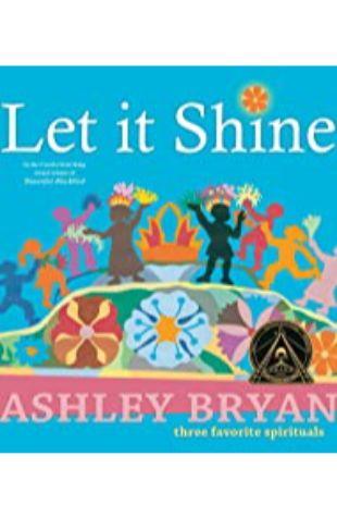 Let it Shine: Three Favorite Spirituals by Ashley Bryan