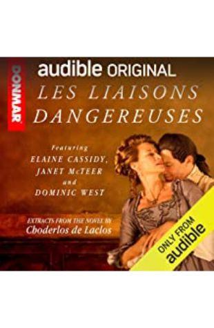 Les Liaisons Dangereuses: Read by the Cast of the Stage Play the Cast of the Stage Play