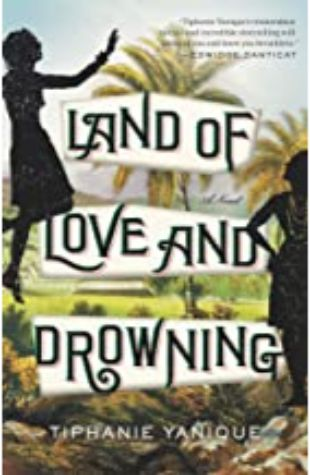 Land of Love and Drowning Tiphanie Yanique