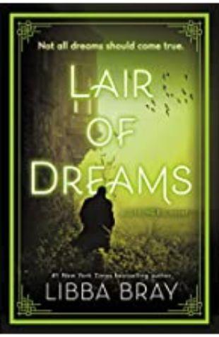 Lair of Dreams Libba Bray
