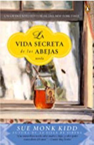 La Vida Secreta de las Abejas (Secret Life of Bees) Sue Monk Kidd