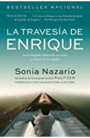 La Traversia de Enrique by Sonia Nazario