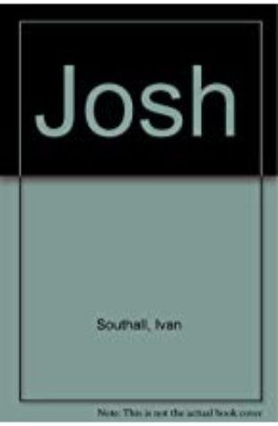 Josh by Ivan Southall