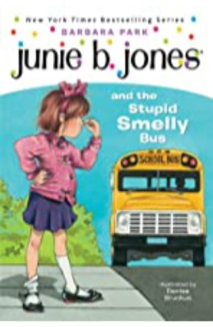 Jones and the Stupid Smelly Bus by Barbara Junie B. Parks