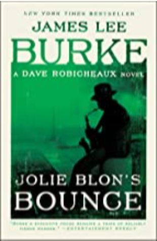 Jolie Blon's Bounce: A Dave Robicheaux Novel by James Lee Burke