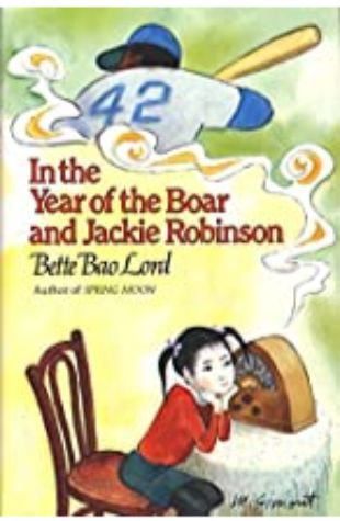 In the Year of the Boar and Jackie Robinson Bette Bao Lord, illustrated by Marc Simont