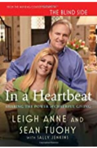 In a Heartbeat: Sharing the Power of Cheerful Giving by Leigh Anne Tuohy and Sean Tuohy with Sally Jenkins