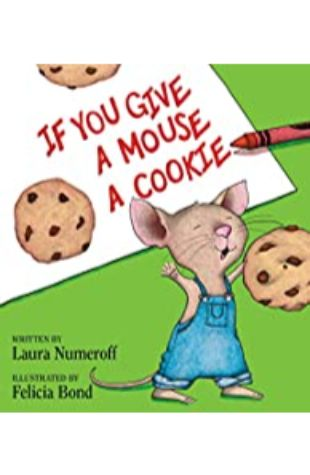 If You Give a Mouse a Cookie by Laura J. Numeroff