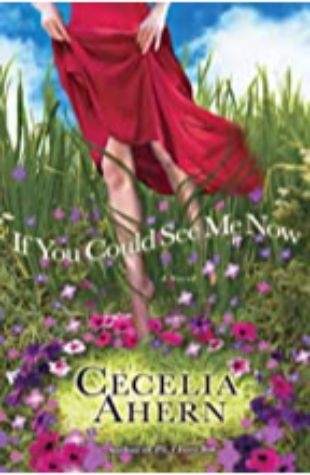 If You Could See Me Now: A Novel by Cecelia Ahern