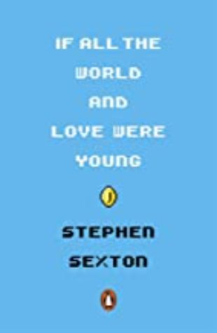 If All the World and Love were Young Stephen Sexton