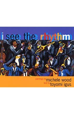 I See the Rhythm by Michele Wood