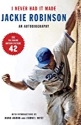 I Never Had It Made: An Autobiography of Jackie Robinson by Alfred Duckett