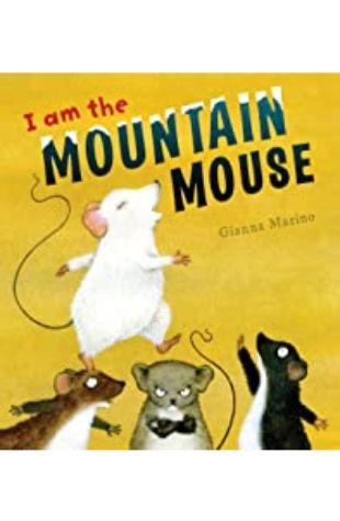 I Am the Mountain Mouse Gianna Marino