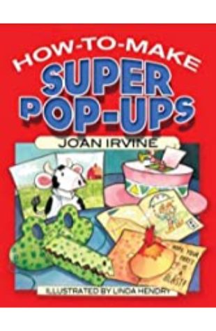 How To Make Pop-Ups by Joan Irvine
