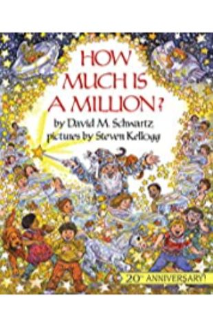 How Much Is A Million? by David Schwartz; illustrated by Steven Kellogg