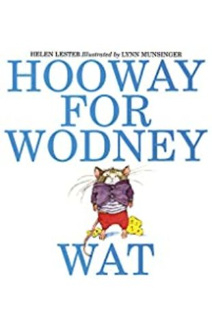 Hooway for Wodney Wat by Helen Lester; illustrated by Lynn Munsinger