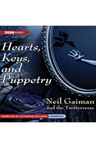 Hearts, Keys and Puppetry Neil Gaimen and the Twitterverse