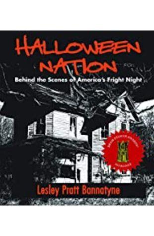 Halloween Nation: Behind the Scenes of America's Fright Night Lesley Pratt Bannatyne