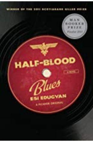 Half-Blood Blues by Esi Edugyan