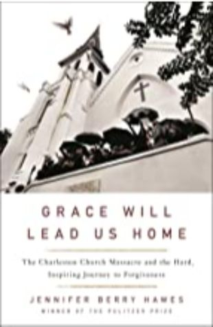Grace Will Lead Us Home by Karen Chilton, Jennifer Berry Hawes
