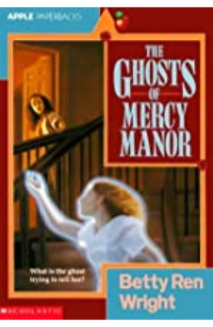 Ghosts of Mercy Manor by Betty Ren Wright