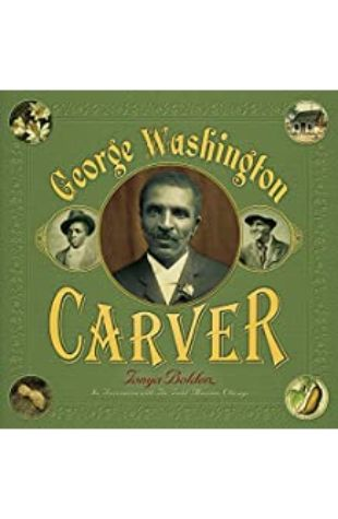 George Washington Carver Tonya Bolden
