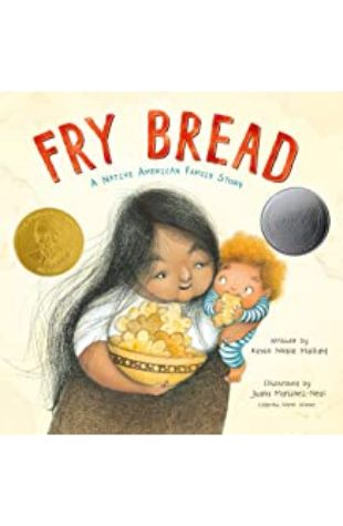 Fry Bread: A Native American Family Story Kevin Noble Maillard