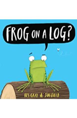 Frog on a Log? Kes Gray