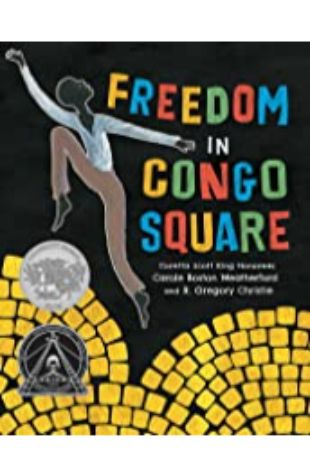 Freedom in Congo Square by Carole Boston Weatherford