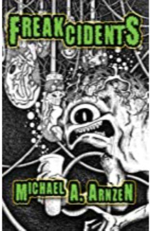 Freakcidents by Michael Arnzen
