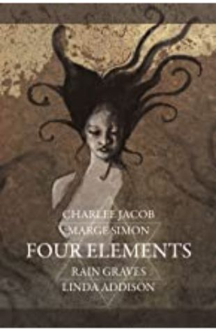 Four Elements by Marge Simon, Rain Graves, Charlee Jacob & Linda Addison