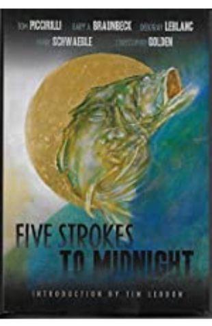 Five Strokes to Midnight by Gary Braunbeck & Hank Schwaeble