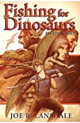 Fishing for Dinosaurs by Joe R. Lansdale
