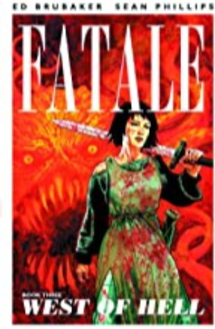 Fatale Book Three: West of Hell Ed Brubaker
